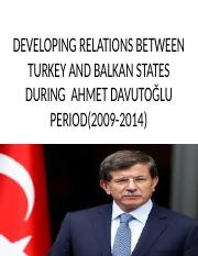 DEVELOPING RELATIONS BETWEEN TURKEY AND BALKAN STATES DURING