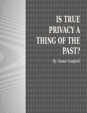 Is True Privacy a thing of the Past PowerPoint .pptx