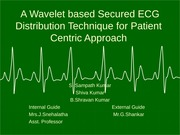 A WAVELET BASED SECURED ECG DISTRIBUTION TECHNIQUE FOR PATIENT CENTRIC APPROACH