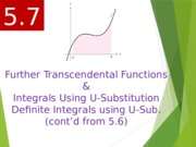 5.7  Further Transcendal functions and u-substitution.pptx