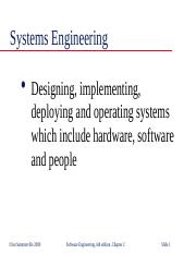 Ch2cs389 Ppt Systems Engineering Designing Implementing Deploying And Operating Systems Which Include Hardware Software And People U00a9ian Sommerville Course Hero