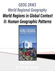 GEOG 2RW3 Lecture 05 - World Regions in Global Context II - Human Geographic Patterns