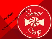 PR Plan Sweet Shop (Danielle & Sara)