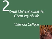 Ch02 Lecture-Small Molecules and the Chemistry of Life.Tardif