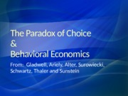Week+8-9+slides+-+behavioral+economics+and+the+paradox+of+choice
