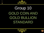 Group 10 gold coins and bullions standard