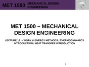 MET 1500 - Mechanical Design Engineering - Lecture 16 - REV0