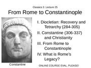 Lecture 25 From Rome to Constantinople