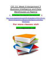 CIS 111 Week 9 Assignment 3 Business Intelligence and Data Warehouses (2 Papers).doc