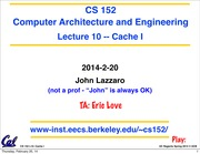 CS 152 Computer Architecture and Engineering Lecture 8 Cache I