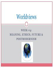 Week 4 Meaning Ethics Future and Postmodernism.pdf