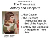 Lecture 14 The Triumvirate, Anthony and Cleopatra