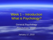 Lecture+I+-+General+Psych+Introduction+Jan+17+2013