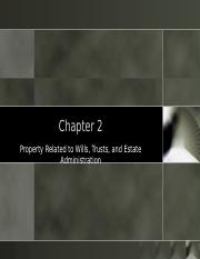 Chapter 2 - Property Related to Wills, Trusts and Estate Administration.ppt