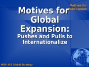Motives for Globalization