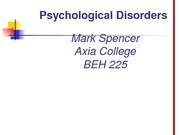 BEH 225 Week 8 CheckPoint - Psychological Disorders