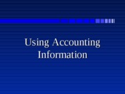 Introduction to Using Accounting Information