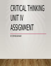 unit iv powerpoint critical thinking unit iv assignment by stephen