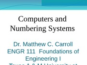 ENGR 111 Computers and Numbering Systems