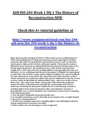 ASH HIS 204 Week 1 DQ 1 The History of Reconstruction NEW