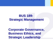 PPT FILE - Chapter 12 - Corporate Governance Ethics and Strategic Leadership - student