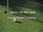 How to Putt Presentation