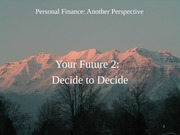 28 Your Future 2 - Decide to Decide 2012-04-09