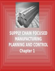 Chapter 1 Supply Chain Focused Manufacturing Planning and Control (Animated).pptx