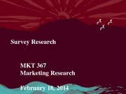 MKT 367 - Spring 2014 - Survey Research - Student Notes