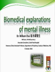 Biomedical explanations of mental illness Dr William CHUI 5 October 2016
