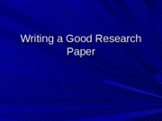 Writing a Good Research Paper.ppt.edu