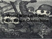 World_War_I_and_the_Paris_Peace_Conferen