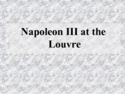 Napoleon III at the Louvre
