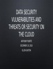 Data Security Vulnerabilities and Threats or Security on The Cloud.pptx