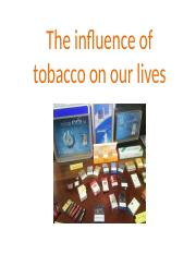 The influence of tobacco on our lives.pptx