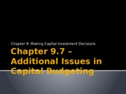 Chapter 9.7 – Additional Issues in Capital Budgeting.pptx