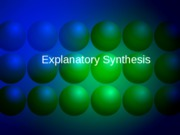 Explanatory Synthesis
