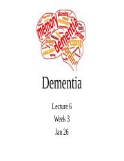 Lecture 6 Jan 26 Dementia post.pptx