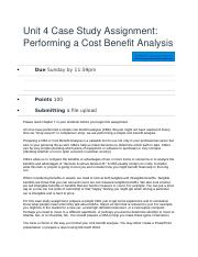 Unit 4 Case Study Assignment Performing a Cost Benefit Analysis.docx