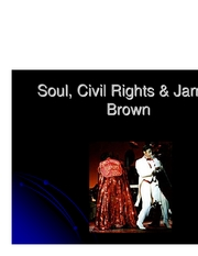 Microsoft PowerPoint - Soul, Civil Rights & James Brown