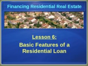 Chapter 6 Basic Features of a Residential Loan