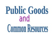 Chapter 17 - Public Goods and Common Resources