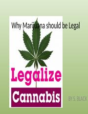 Why Marijuana should be Legal.pptx