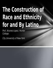 The Construction of Race and Ethnicity for and.pptx