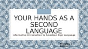 Your hands as a second language
