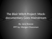 Blair Witch Project Lecture slides
