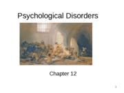 Chapter 12 - PSYCHOLOGICAL DISORDERS