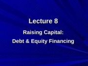 Lecture8 - raising capital debt equity covenants