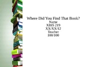 XBIS219 Week 8 Assignment Where Did You Find That Book