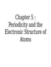 Chapter_05_Periodicity_and_the_Electronic_Structure_of_Atoms.pptx